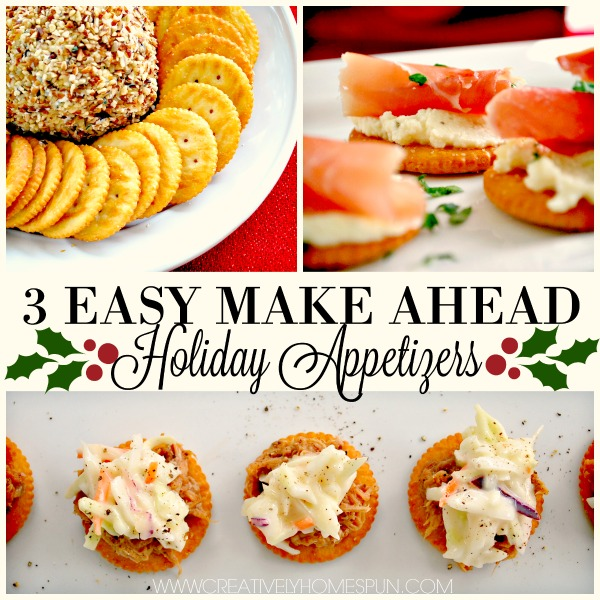 3 Easy Make Ahead Holiday Appetizers